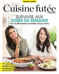 revue cuisine magazine cuisine futée cuisine futée