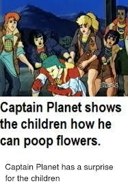 Captain Planet Meme - 25 best memes about captain planet teleshits poop and