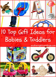 10 top gift ideas for infants u0026 toddlers 10 top christmas gifts
