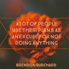 should i have a plan b brendon burchard