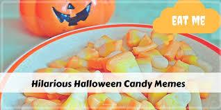 Candy Corn Meme - hilarious halloween candy memes plus friday frivolity munofore