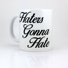 Coffee Cup Meme - haters gonna hate 11 oz ceramic coffee cup mug taylor meme funny