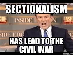 War Meme - sectionalism inside side haslead tothe civil war memes com civil