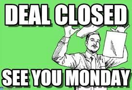 Deal Meme - deal closed throwing papers in the air meme on memegen
