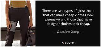 cheap designer clothes for santo domingo quote there are two types of those