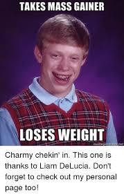 Personal Meme Generator - takes mass gainer loses weight memegenerator net charmy chekin in