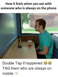 On The Phone Meme - always on phone meme on best of the funny meme
