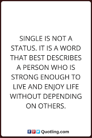 Long Term Love Quotes by 7 Empowering Quotes About Being Single Relationships Single
