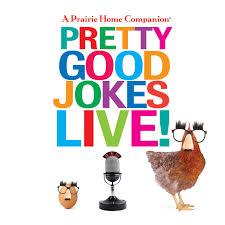 a prairie home companion pretty good jokes live by garrison keillor