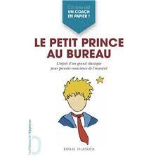 le petit bureau le petit prince au bureau l esprit d un grand classique pour