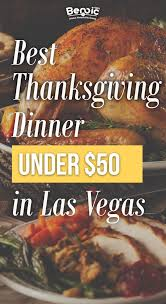 benoic best thankgiving dinner 50 in las vegas