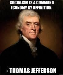 Meme Generator Definition - socialism is a command economy by definition thomas jefferson