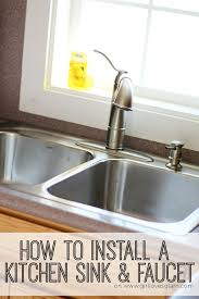 how to install kitchen sink faucet how to install a kitchen sink and faucet glam