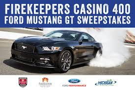 michigan mustang firekeepers casino 400 ford mustang gt sweepstakes michigan