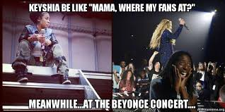 Beyonce Concert Meme - keyshia be like mama where my fans at meanwhile at the beyonce