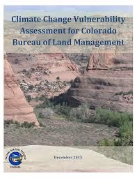 bureau vall b les climate change vulnerability assessment for colorado bureau of land