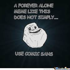 Comic Sans Meme - comic sans font by swackboy meme center