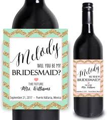 will you be my bridesmaid wine labels the 25 best bridesmaid wine bottle ideas on custom