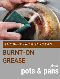 best thing to use to clean grease from kitchen cabinets the best trick to clean burnt on grease from pots and pans