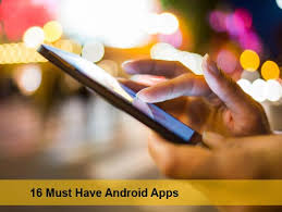 must android apps 16 must android apps datamation