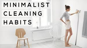 minimalist cleaning habits get tidy organised youtube