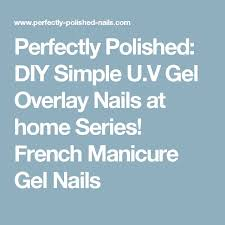 best 25 gel overlay nails ideas that you will like on pinterest
