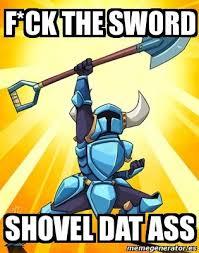 Shovel Meme - shovel knight meme shovel knight pinterest shovel knight