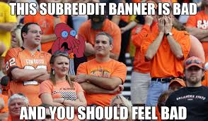 Oklahoma State Memes - just visited the subreddit and okstate