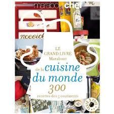 livre de cuisine cooking chef le grand livre marabout de la cuisine du monde recettes design