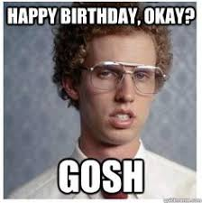 Sweet 16 Meme - napoleon dynamite happy birthday may your wildest dreams come
