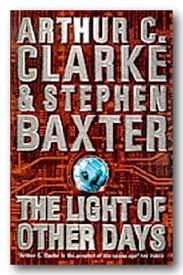 the light of other days arthur c clarke stephen baxter the light of other days 2nd