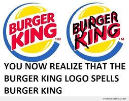 Meme Logo - burger king logo s subliminal message by ben meme center
