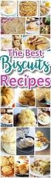 Easy Main Dish - the best biscuits recipes u2013 quick easy and delicious bread sides