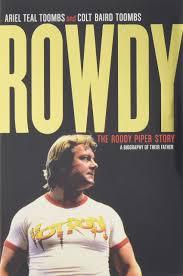 amazon com rowdy the roddy piper story 9780345816221 ariel