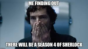 Sherlock Holmes Memes - season 4 of sherlock imgflip
