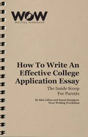 how to write an application paper how to write effective college essay archives wow writing workshop the only college application guide you ll ever need
