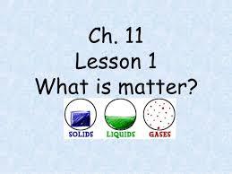 4th grade unit c ch 11 lesson 1 what is matter