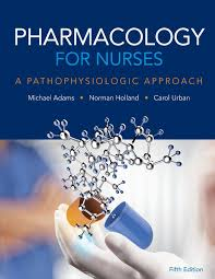 pharmacology for nurses a pathophysiologic approach 5th edition