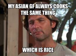 Asian Friend Meme - always rice