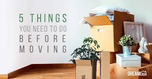 things you need for new house moving important things to get done beforehand dream casa