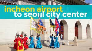 incheon airport to seoul myeongdong hongdae jongno the