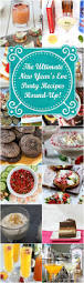 the ultimate new year u0027s eve party recipes round up