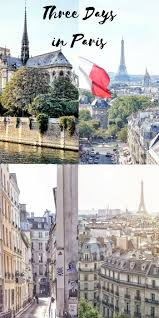 three days in paris france itinerary what you should see days
