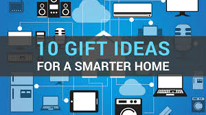 Smart Home Ideas 10 Great Gift Ideas For A Smarter Home