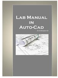 auto cad lab manual by shrungare r r computer aided design 3 d