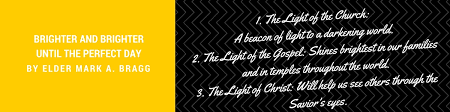 Light Of The Gospel General Conference Study Schedule Week 6 Brighter And Brighter