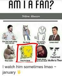 Shane Dawson Memes - ami a fan shane dawson got ihnt tranh nwny no oplnlon lmao who no