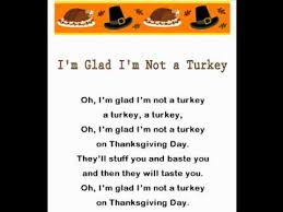 i m glad i m not a turkey thanksgiving rhymes songs
