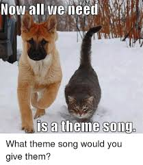 Internet Meme Songs - now all we need is a theme song what theme song would you give them