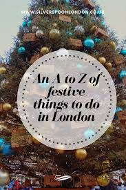 a blogger a z of christmas and festive things to do in london